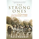 The Strong Ones: How a Band of Civilian Women Made Their Mark on the Army