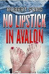 No Lipstick In Avalon Kindle Edition