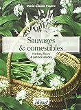 Sauvages et comestibles : Herbes, fleurs & petites salades