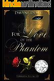 For Love of the Phantom (Phantom Rising Book 1)