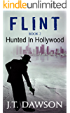 Hunted In Hollywood: A Detective Story (Detective Flint Book 2)