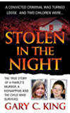 Stolen in the Night: The True Story of a Family's Murder, a Kidnapping and the Child Who Survived