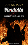 Vendetta: Holding Their Own XVII