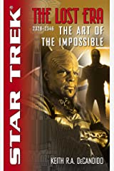The Star Trek: The Lost era: 2328-2346: The Art of the Impossible Kindle Edition