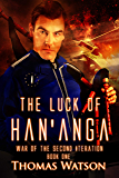The Luck of Han'anga (War of the Second Iteration Book 1) (English Edition)
