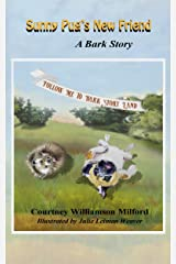 Sunny Pug's New Friend: A Bark Story (Tales of Bark Story Land Book 13) Kindle Edition