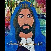 El Circulo de Luz: Jesus, yo confio en Ti