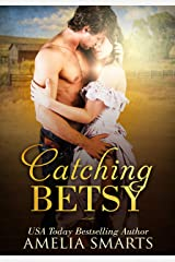 Catching Betsy (Mail-Order Grooms Book 2) Kindle Edition