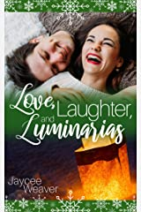 Love, Laughter, and Luminarias Kindle Edition