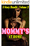Erotica: Mommy's at Home – Volume 2: 5 Story Bundle (Taboo Mothers, Explicit Older Women, Naughty MILFs, Lonely Wives, Domination, Sex Stories for Adults) (English Edition)