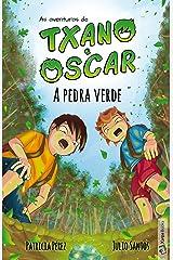 A pedra verde (livro 1): Livro infantil ilustrado (7 a 12 anos) (As aventuras de Txano e Oscar) (Portuguese Edition) Kindle Edition