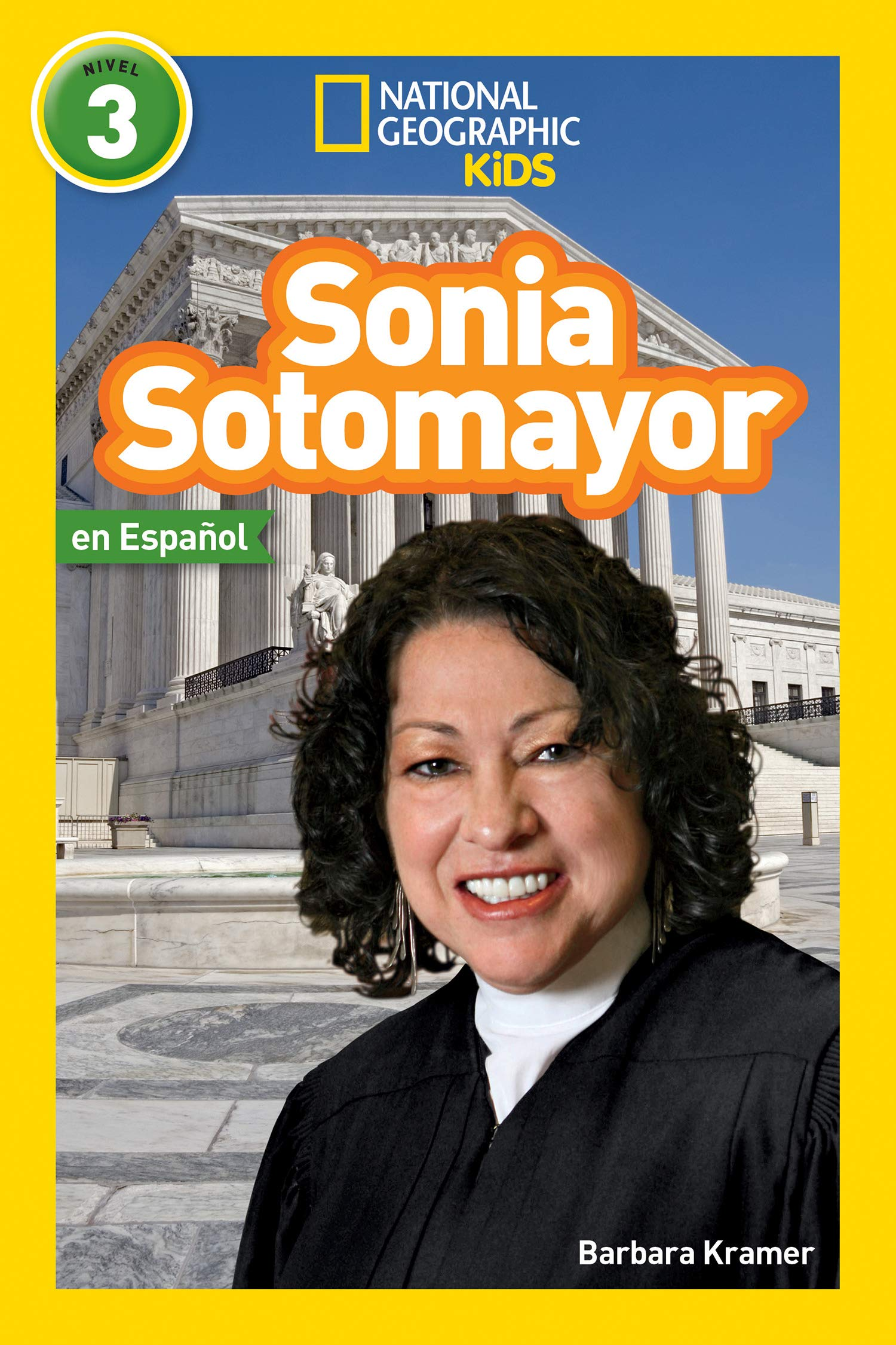 National Geographic Readers Sonia Sotomayor L3 Spanish Readers Bios Spanish Edition 9781426335174 Kramer Barbara Books