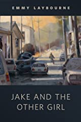 Jake and the Other Girl: A Tor.Com Original from the World of Monument 14 (Monument 14 Series) Kindle Edition