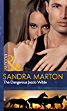 The Dangerous Jacob Wilde (Mills & Boon Modern) (The Wilde Brothers, Book 1)