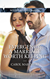 Emergency: A Marriage Worth Keeping (Mediterranean Doctors)