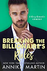 Breaking the Billionaire's Rules: An enemies-to-lovers romantic comedy Kindle Edition