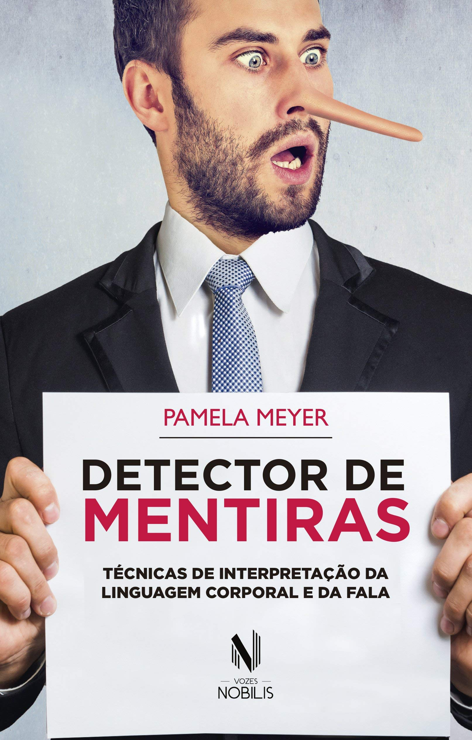 Detector de Mentiras. Técnicas de Interpretação da Linguagem Corporal e da Fala Em Portuguese do Brasil: Amazon.es: Pamela Meyer: Libros