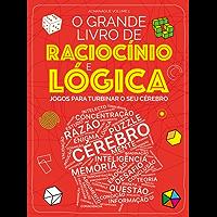 O Grande Livro de Raciocínio e Lógica: Jogos e desafios para turbinar o seu cérebro