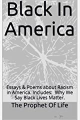 Essays On Health Black In America Essays  Poems About Racism In America Includes Have We English Argument Essay Topics also Argumentative Essay Topics For High School The Prophet Of Life Essay For Health