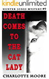 Death Comes to the Cat Lady: A Hunter Jones Mystery