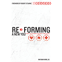 Re-Forming a New You: A Guide for Re-Forming Your Heart, Home and Hope (English Edition)