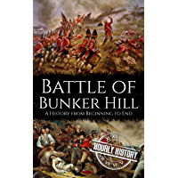 Battle of Bunker Hill: A History from Beginning to End (American Civil War Book 6) (English Edition)