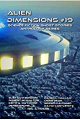 Alien Dimensions Science Fiction Short Stories Anthology Series #19 Kindle Edition