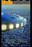 Alien Dimensions Science Fiction Short Stories Anthology Series #19