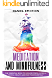 Meditation And Mindfulness: The Essential Book to Reduce Stress, Improve Mental Health and Find Peace Everyday (Meditation Mastery 1)