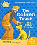 Oxford Reading Tree Read with Biff, Chip & Kipper: Level 6 Phonics & First Stories. The Golden Touch and Other Stories