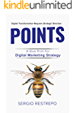 POINTS Methodology: A Blue Print for Digital Marketing Strategy