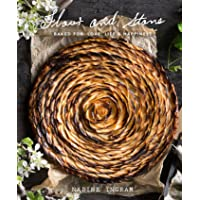 Flour and Stone: Baked for Love, Life and Happiness: Baked for Love, Life and Happiness