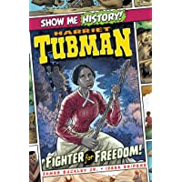 Harriet Tubman: Fighter for Freedom! (Show Me History!)
