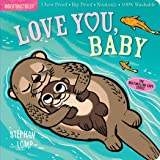 Indestructibles: Love You, Baby: Chew Proof · Rip Proof · Nontoxic · 100% Washable (Book for Babies, Newborn Books, Safe to C