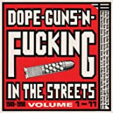 Dope, Guns & Fuckin' In The Streets: 1988-1998 Volume 1-11