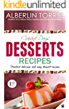 Cuisine Day Desserts Recipes: How to cook practical delicious and easy dessert recipes?