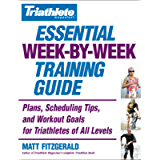 Triathlete Magazine's Essential Week-by-Week Training Guide: Plans, Scheduling Tips, and Workout Goals for Triathletes…