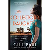 The Collector's Daughter: A Novel of the Discovery of Tutankhamun's Tomb