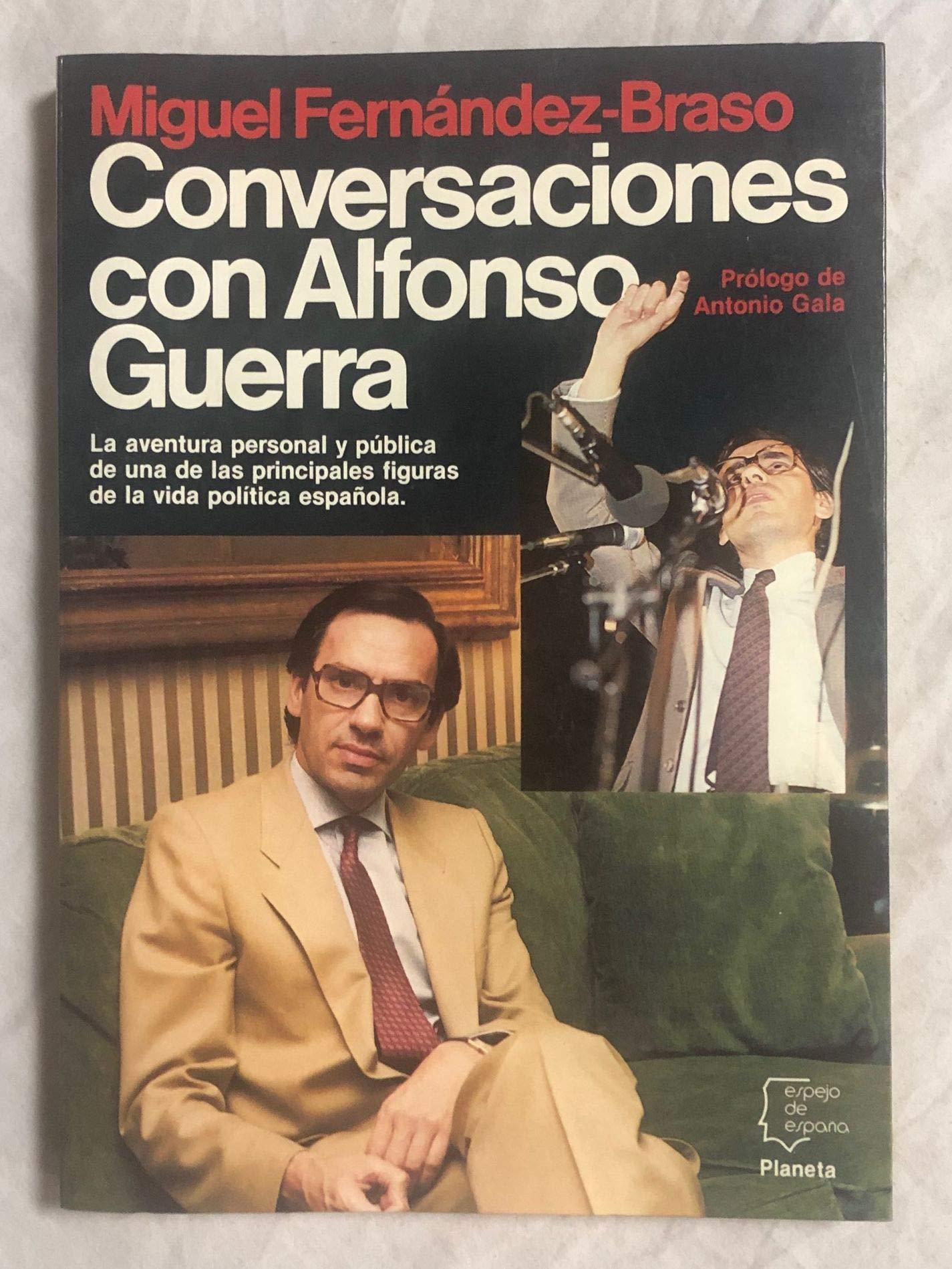 Conversaciones con Alfonso Guerra (Espejo de España): Amazon.es: Fernández-Braso, Miguel: Libros