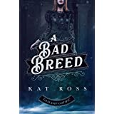 A Bad Breed (Gaslamp Gothic Book 3)