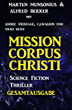 Gesamtausgabe Mission Corpus Christi - Science Fiction Thriller