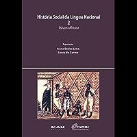 História Social da Língua Nacional 2: Diáspora Africana