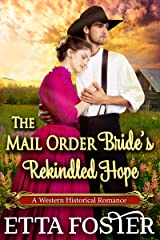 The Mail Order Bride's Rekindled Hope: A Historical Western Romance Novel Kindle Edition