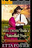 The Mail Order Bride's Rekindled Hope: A Historical Western Romance Novel