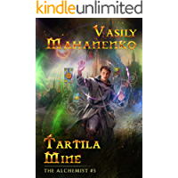 Tartila Mine (The Alchemist Book #5): LitRPG Series