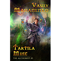 Tartila Mine (The Alchemist Book #5): LitRPG Series (English Edition)