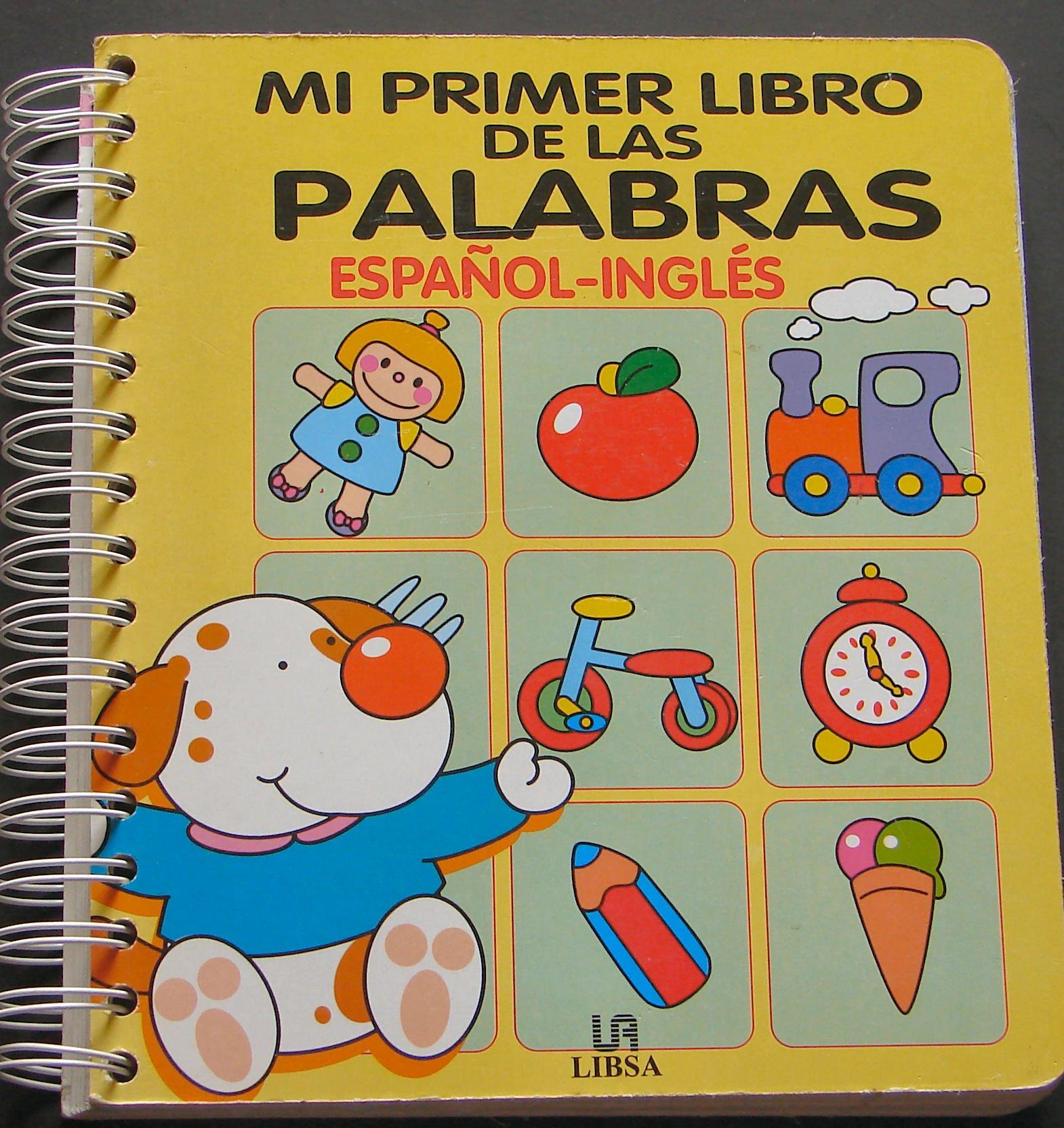 Mi Primer Libro de Las Palabras - Espaol - Ingles (Spanish Edition), Libsa