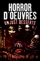 Horror d'Oeuvres: Volume 3: Unjust Desserts Kindle Edition