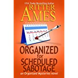 Organized for Scheduled Sabotage: A Cozy Mystery (Organized Mysteries Book 3)
