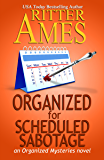 Organized for Scheduled Sabotage (Organized Mysteries Book 3)